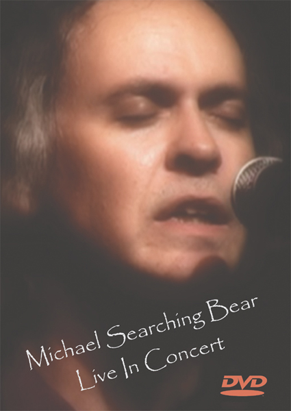 Live In Concert DVD - by Michael Searching Bear